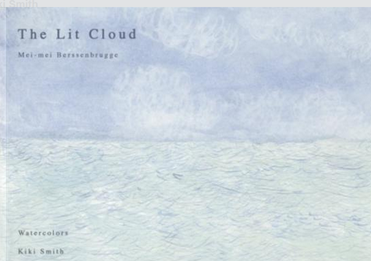 A limited-edition collaborative work of poetry and watercolors by Mei-Mei Berssenbrugge and Kiki Smith published by the Lelong Gallery